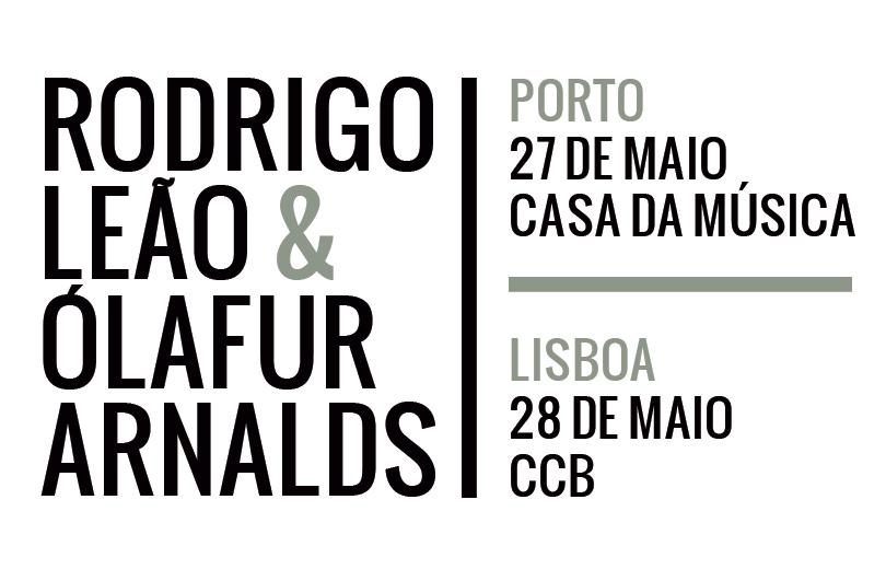 Rodrigo Leão e Ólafur Arnalds na Casa da Música e CCB