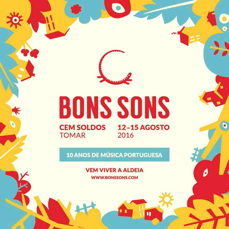 Bons Sons 2016: 10 bandas, 10 histórias, 10 anos de música portuguesa
