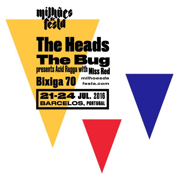 Novas confirmações no Milhões de Festa: The Heads, The Bug e Bixiga 70