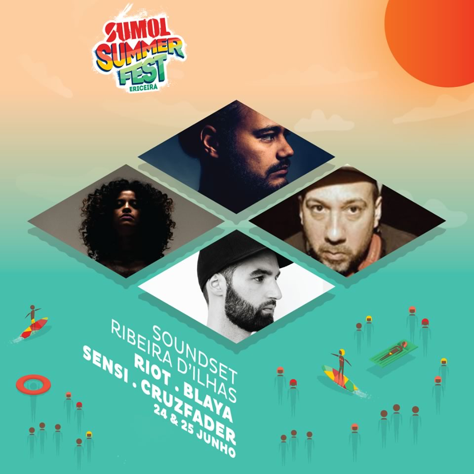 Sumol Summer Fest: Blaya, Riot, Sensi e DJ Cruzfader no Soundset Ribeira d'Ilhas