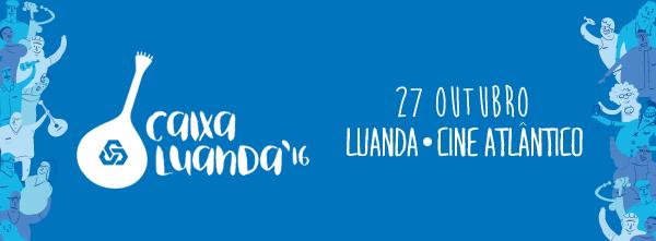 Caixa Luanda'16 - Angola recebe Ana Moura, Gisela João e muitos mais