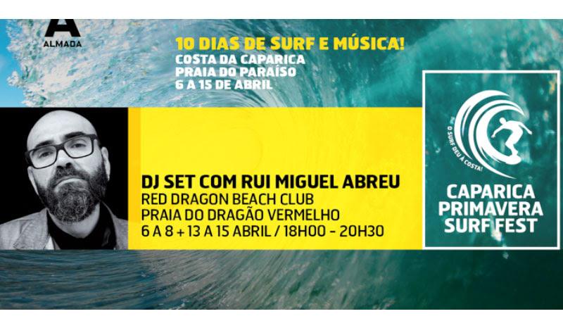 Rui Miguel Abreu cuida da banda sonora para o melhor pôr-do-sol no Caparica Primavera Surf Fest