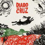"""""""Lebre"""", o novo álbum dos Diabo na Cruz estará nas lojas a 12 de Outubro"""