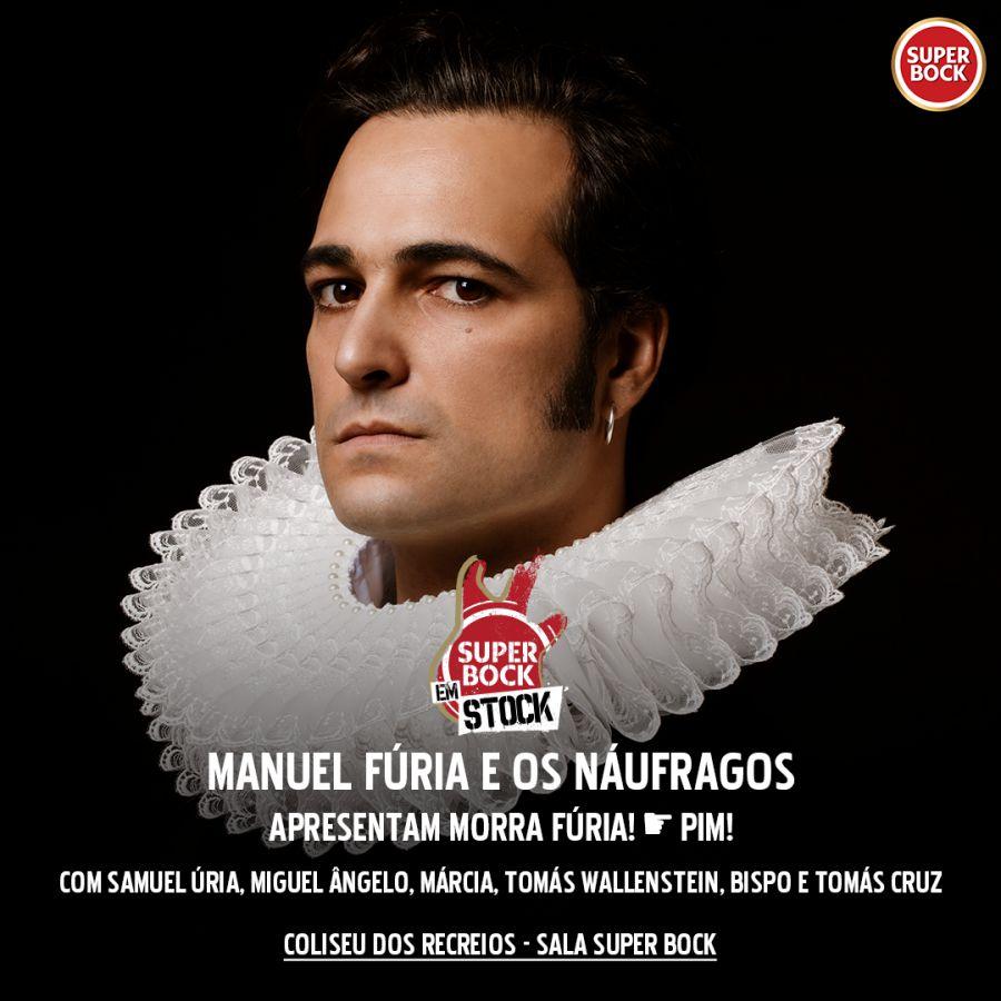 """Manuel Fúria e os Náufragos apresentam """"MORRA FÚRIA! ☛ PIM!"""" no Super Bock em Stock"""
