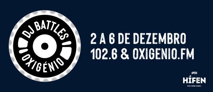 20 DJ Battles nos 20 anos da Rádio Oxigénio