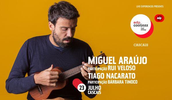 Miguel Araújo actua no EDPCOOLJAZZ 2020 com participação especial de Rui Veloso