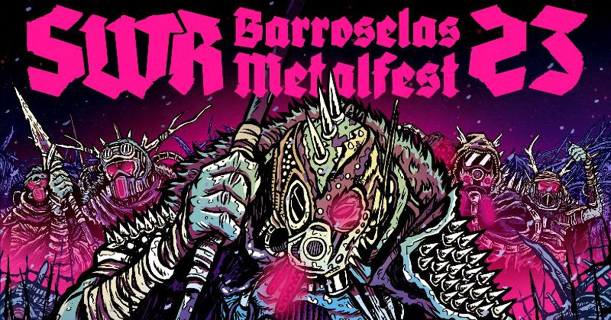 Já está disponível o programa completo do SWR Barroselas Metalfest 2020